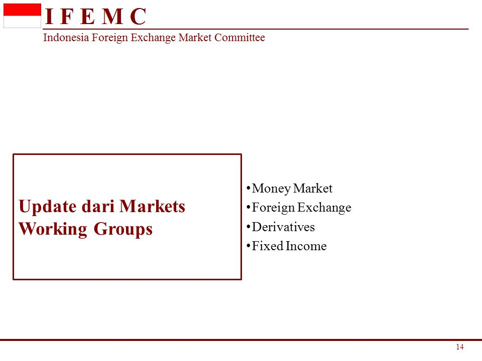 Update dari Markets Working Groups