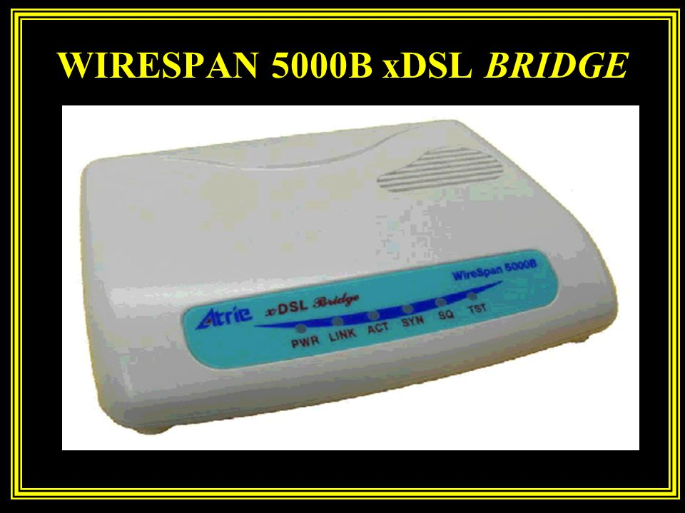 WIRESPAN 5000B xDSL BRIDGE