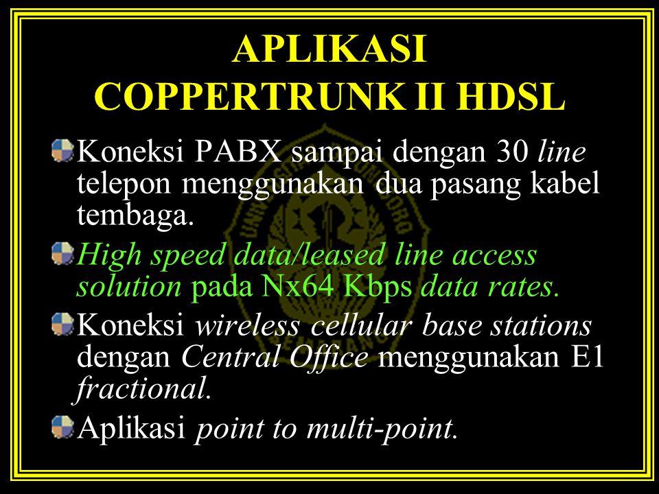 APLIKASI COPPERTRUNK II HDSL