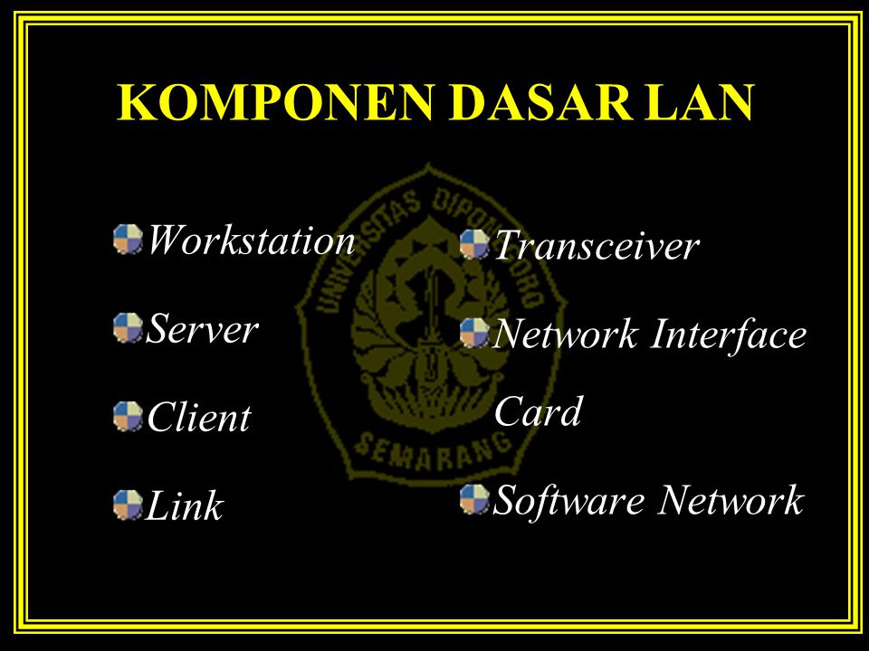 KOMPONEN DASAR LAN Workstation Transceiver Server