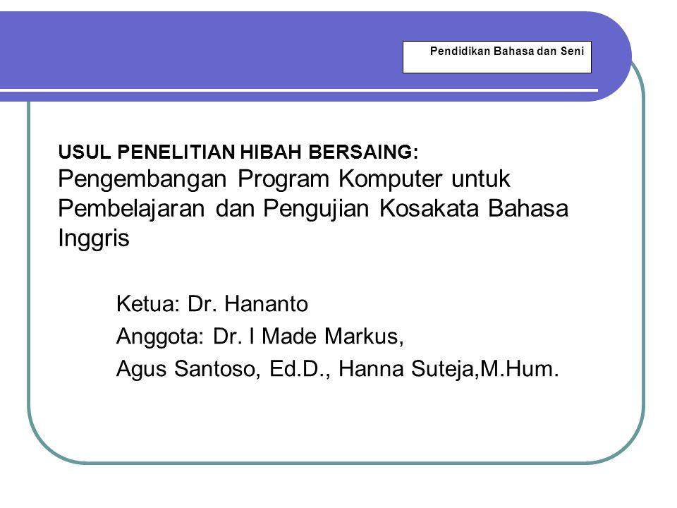 Anggota: Dr. I Made Markus, Agus Santoso, Ed.D., Hanna Suteja,M.Hum.