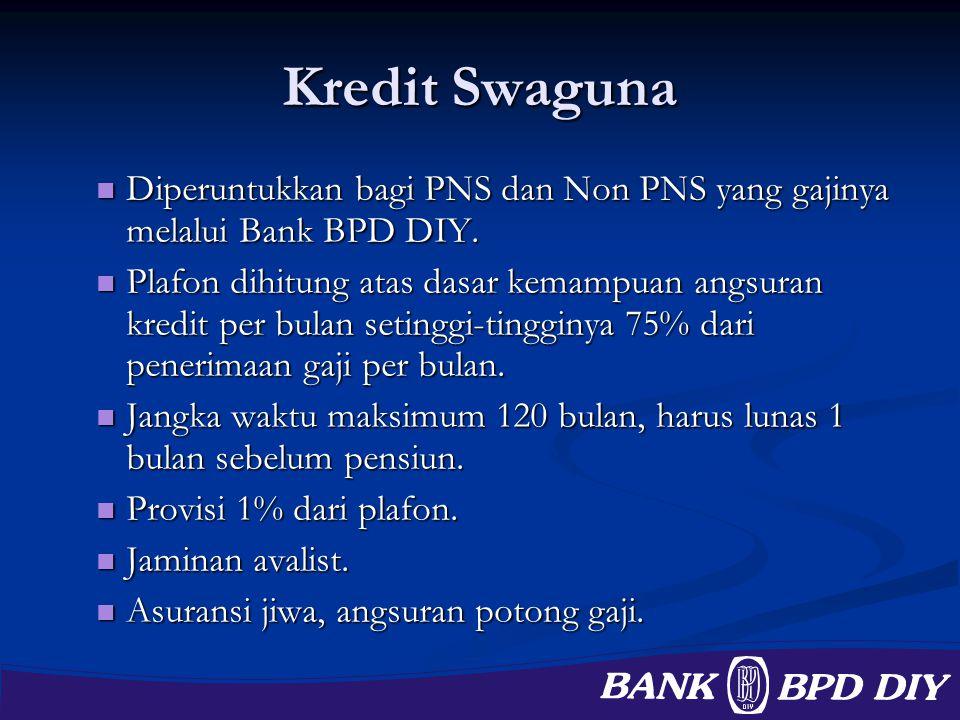 Kredit Swaguna Diperuntukkan bagi PNS dan Non PNS yang gajinya melalui Bank BPD DIY.