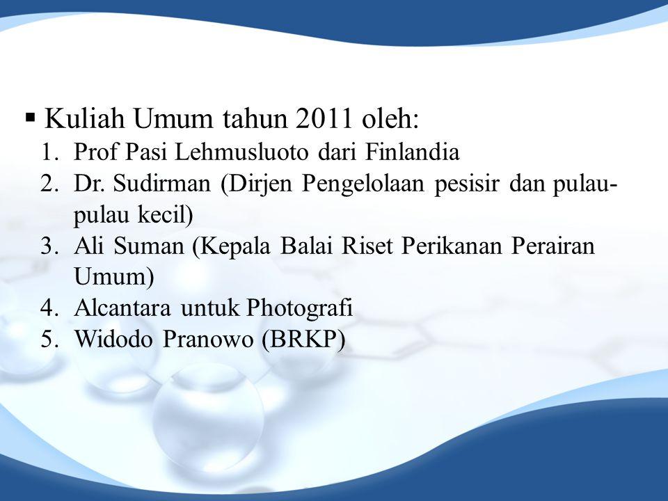 Kuliah Umum tahun 2011 oleh: