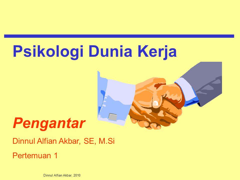 Psikologi Dunia Kerja Pengantar Dinnul Alfian Akbar, SE, M.Si