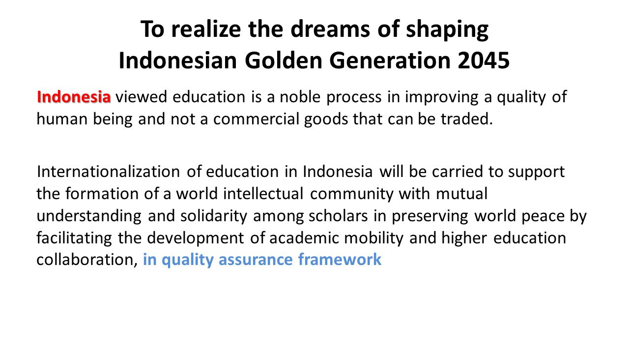 To realize the dreams of shaping Indonesian Golden Generation 2045