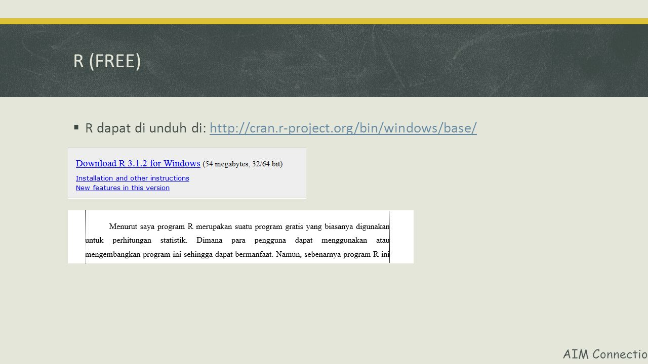 R (FREE) R dapat di unduh di: http://cran.r-project.org/bin/windows/base/