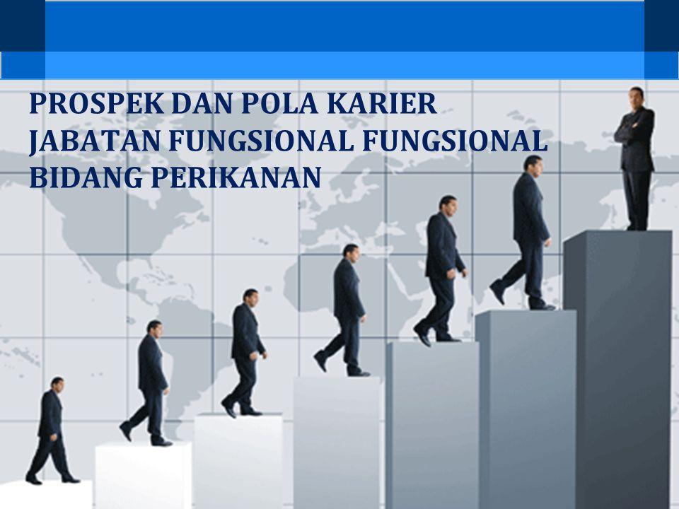 PROSPEK DAN POLA KARIER JABATAN FUNGSIONAL FUNGSIONAL BIDANG PERIKANAN