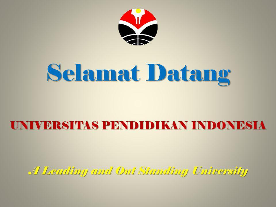 Selamat Datang UNIVERSITAS PENDIDIKAN INDONESIA