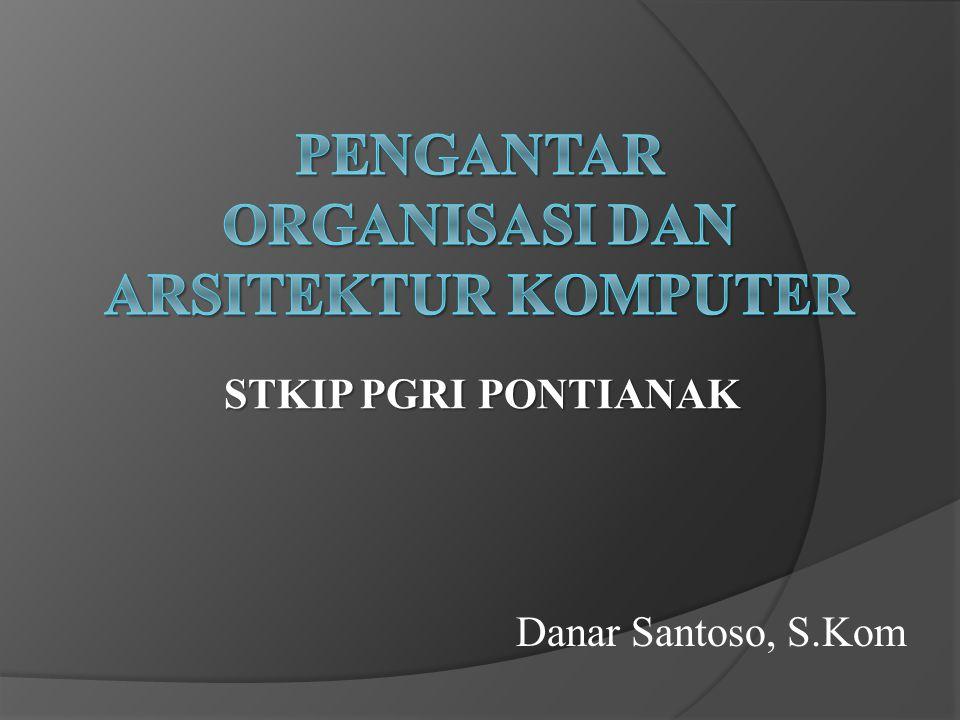 PENGANTAR ORGANISASI DAN ARSITEKTUR KOMPUTER