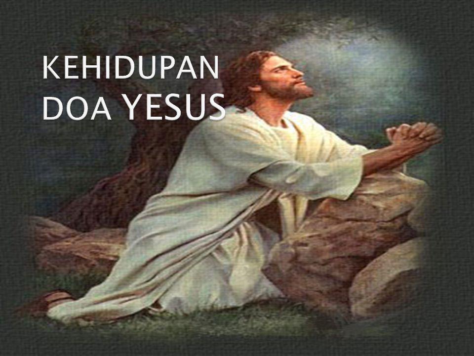 KEHIDUPAN DOA YESUS