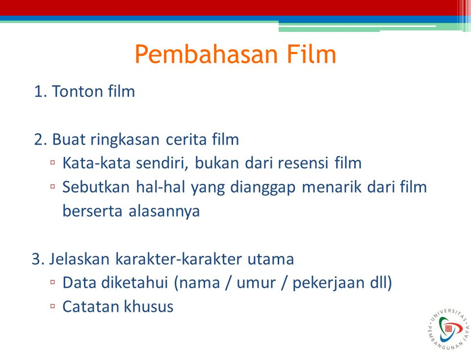 Pembahasan Film 1. Tonton film 2. Buat ringkasan cerita film