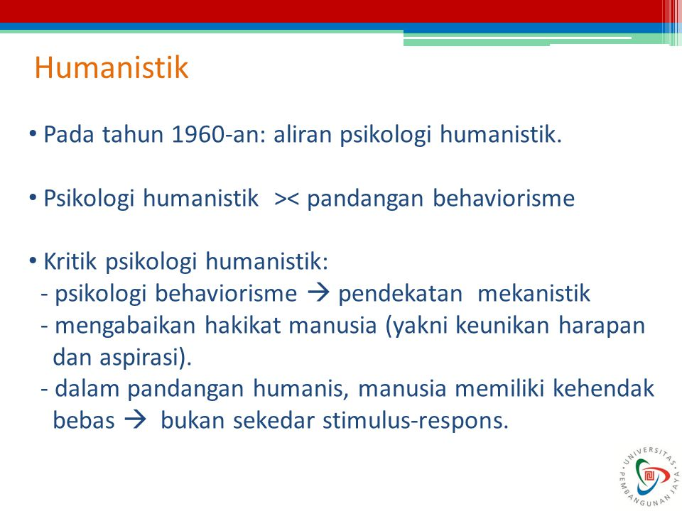 Humanistik Pada tahun 1960-an: aliran psikologi humanistik.