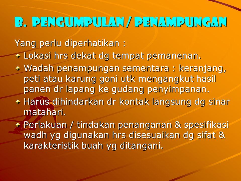 B. PENGUMPULAN / PENAMPUNGAN