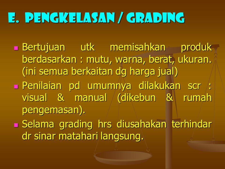 e. Pengkelasan / grading