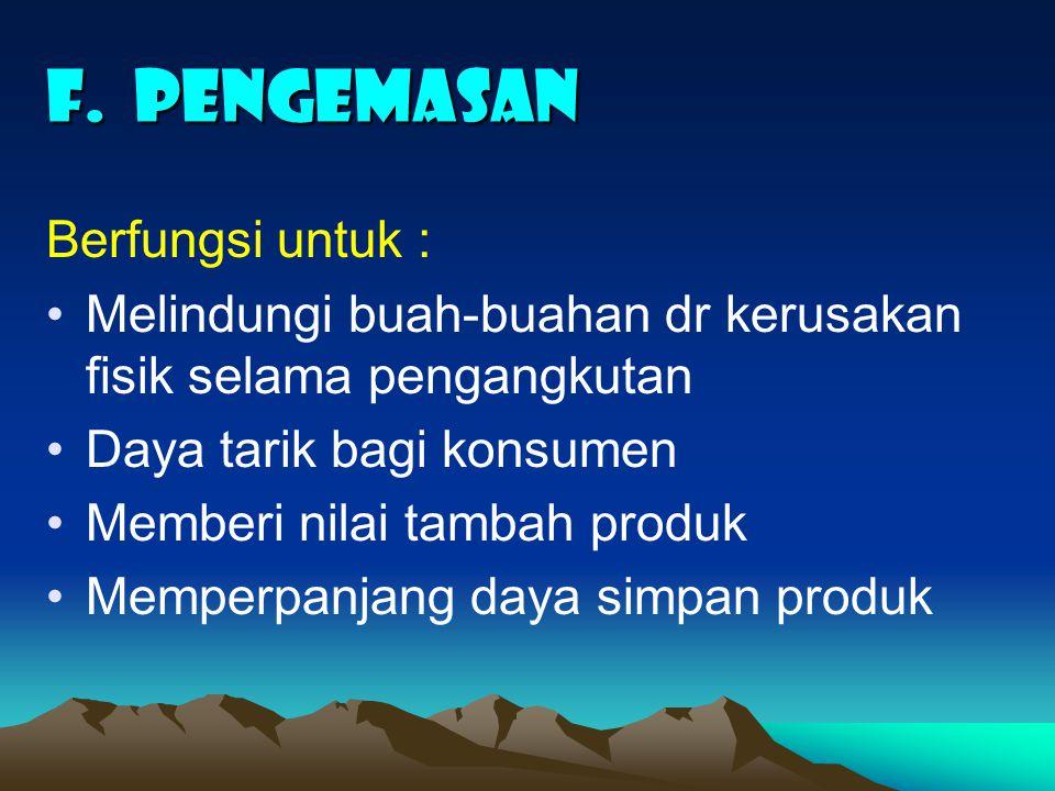 F. PENGEMASAN Berfungsi untuk :