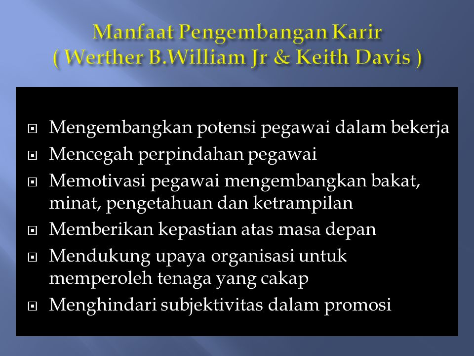 Manfaat Pengembangan Karir ( Werther B.William Jr & Keith Davis )