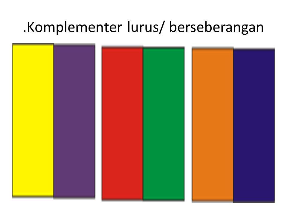 .Komplementer lurus/ berseberangan