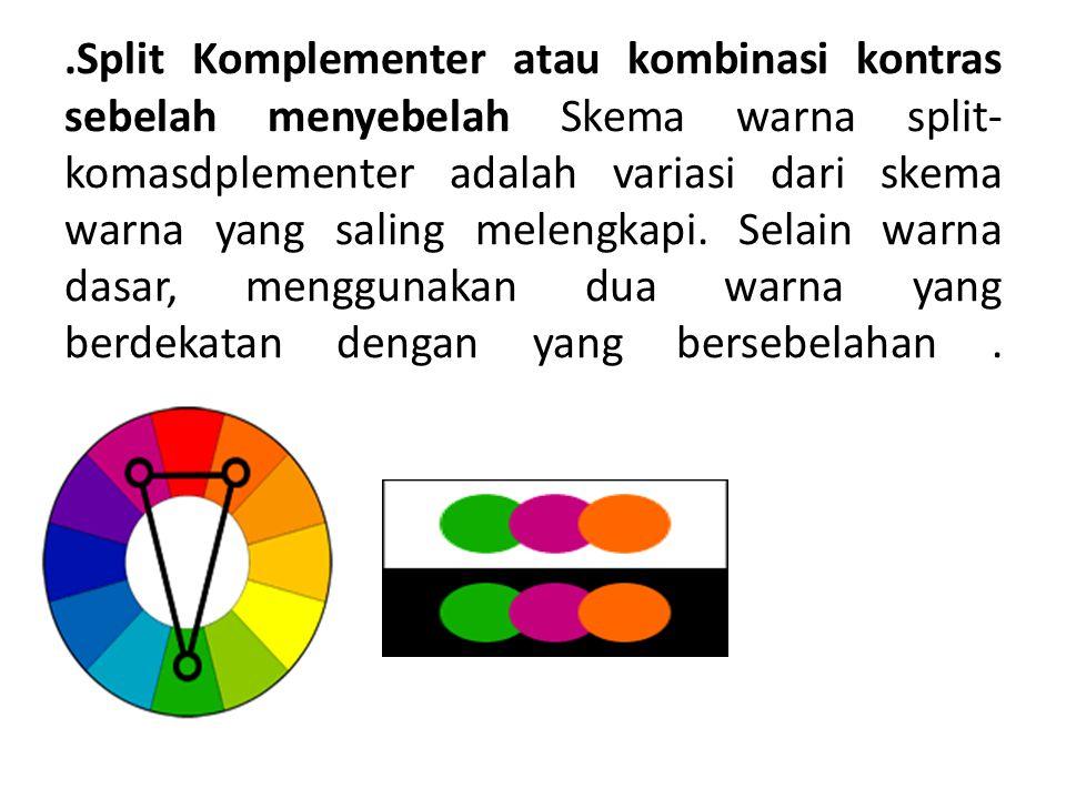 .Split Komplementer atau kombinasi kontras sebelah menyebelah Skema warna split-komasdplementer adalah variasi dari skema warna yang saling melengkapi. Selain warna dasar, menggunakan dua warna yang berdekatan dengan yang bersebelahan .