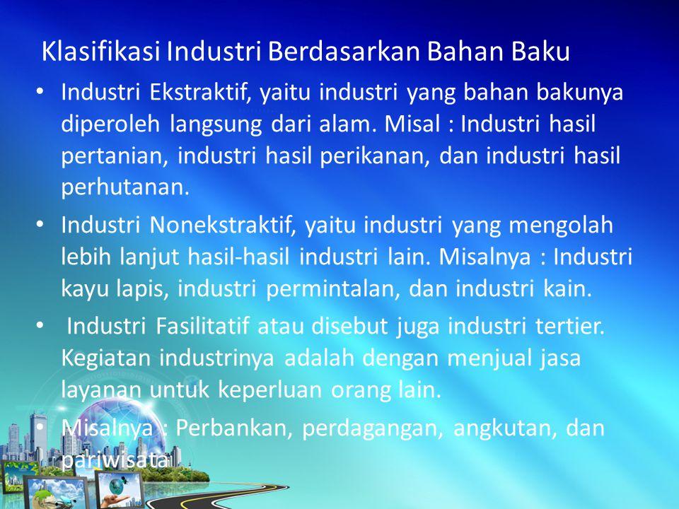 Klasifikasi Industri Berdasarkan Bahan Baku