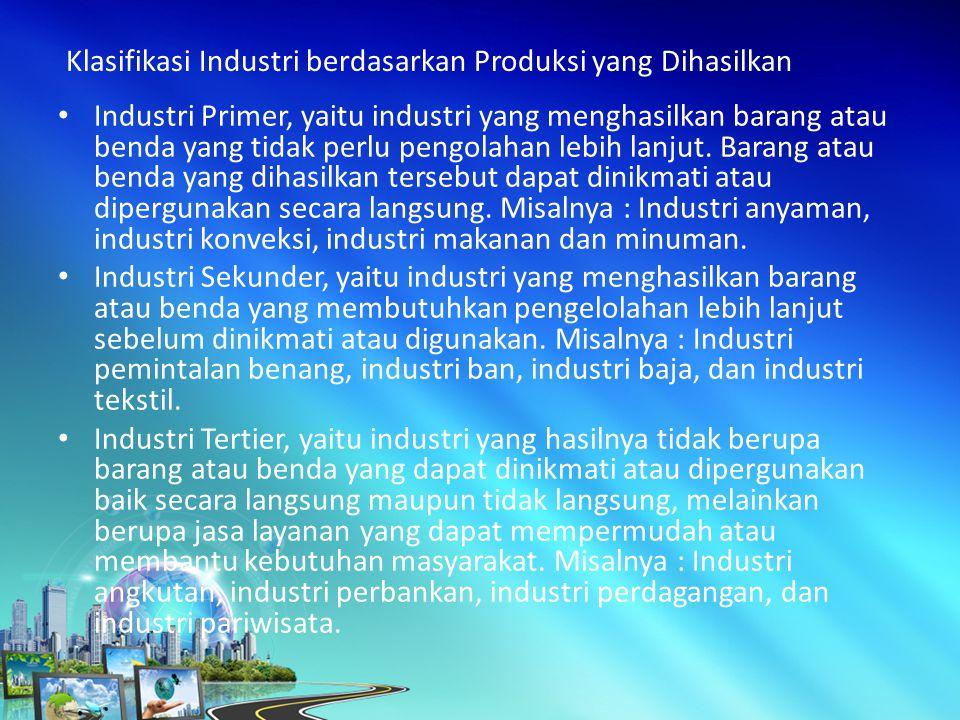 Klasifikasi Industri berdasarkan Produksi yang Dihasilkan