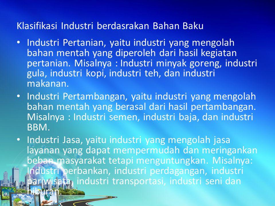 Klasifikasi Industri berdasrakan Bahan Baku