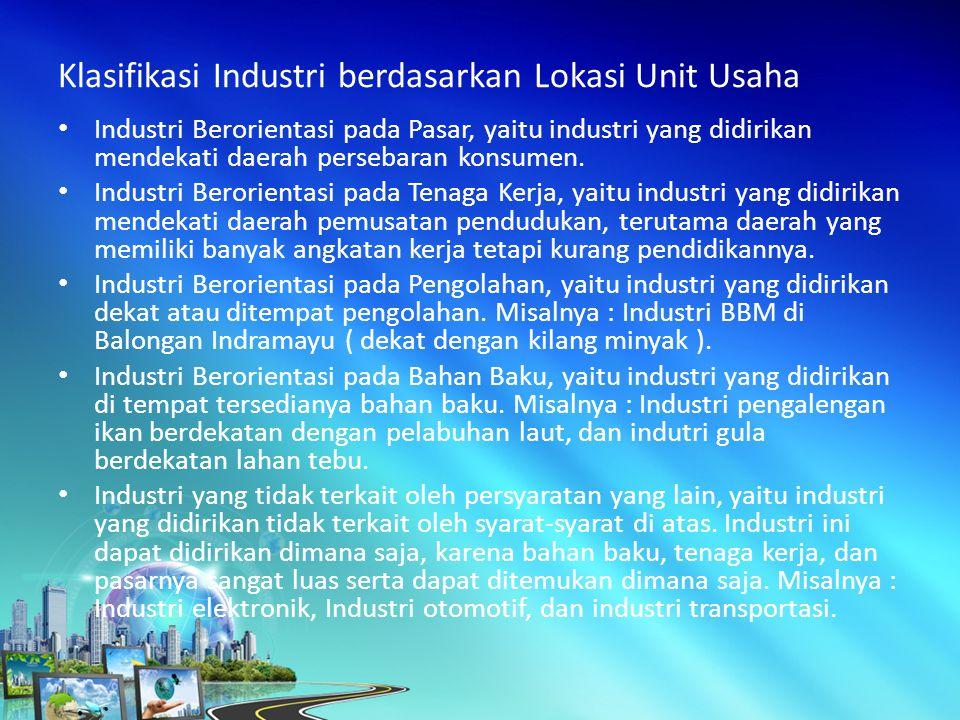 Klasifikasi Industri berdasarkan Lokasi Unit Usaha