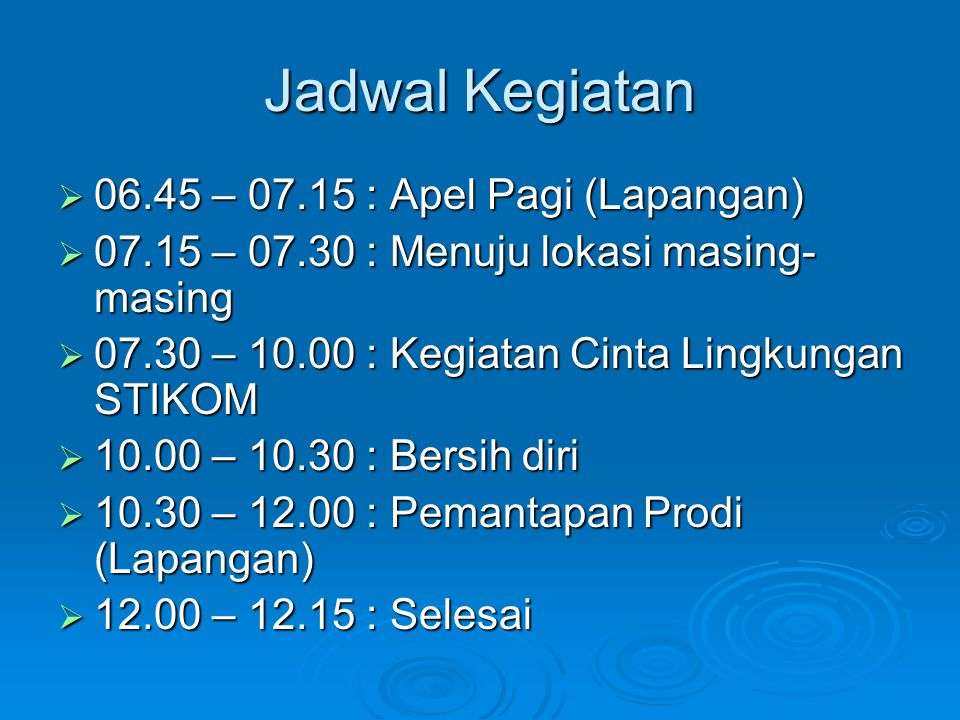 Jadwal Kegiatan 06.45 – 07.15 : Apel Pagi (Lapangan)
