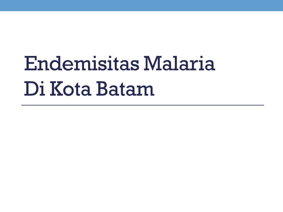 Endemisitas Malaria Di Kota Batam