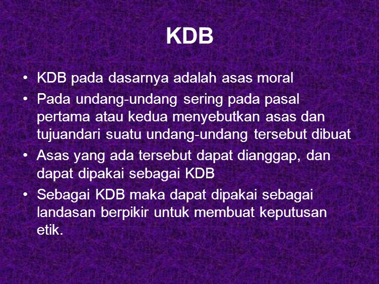 KDB KDB pada dasarnya adalah asas moral