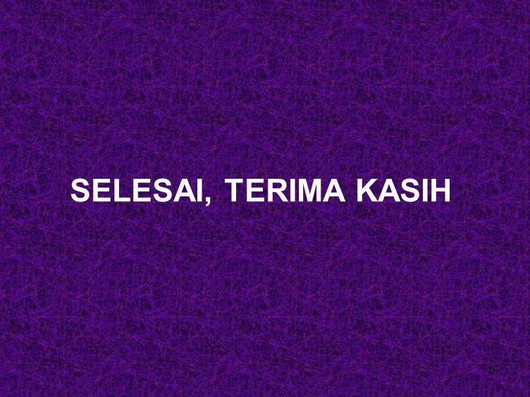 SELESAI, TERIMA KASIH