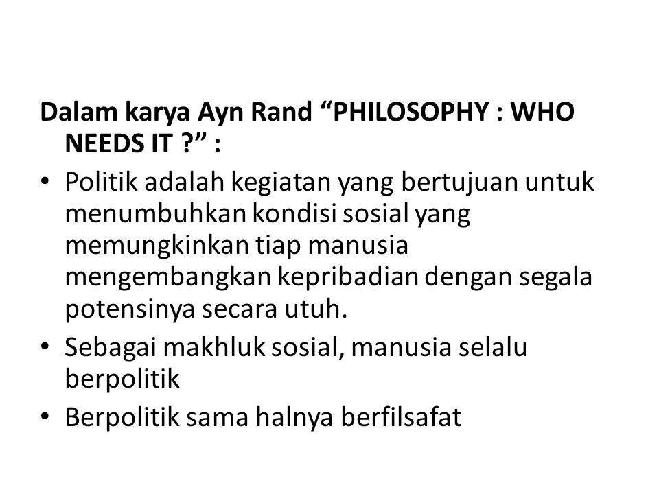 Dalam karya Ayn Rand PHILOSOPHY : WHO NEEDS IT :