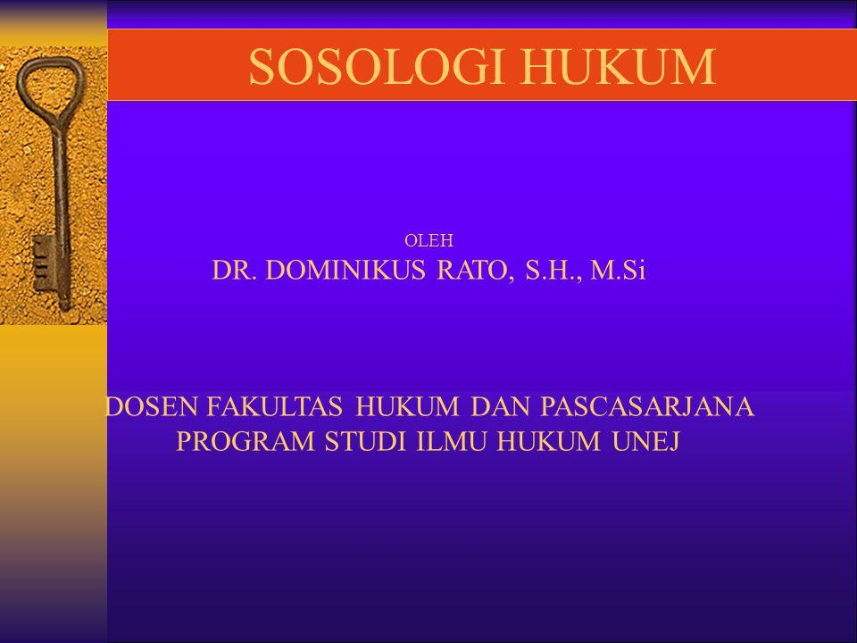 SOSOLOGI HUKUM OLEH DR. DOMINIKUS RATO, S.H., M.Si.