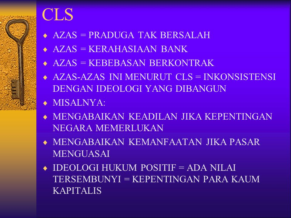 CLS AZAS = PRADUGA TAK BERSALAH AZAS = KERAHASIAAN BANK