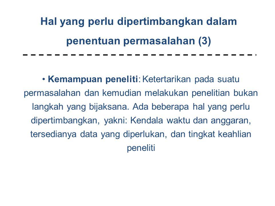 Hal yang perlu dipertimbangkan dalam penentuan permasalahan (3)