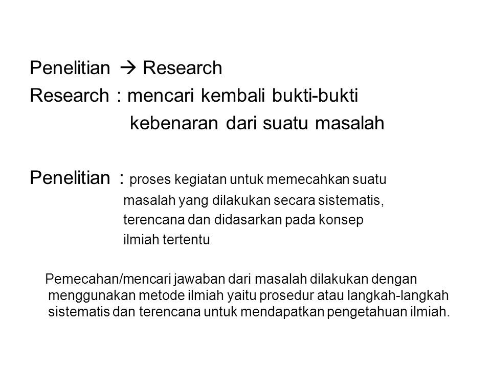 Research : mencari kembali bukti-bukti kebenaran dari suatu masalah