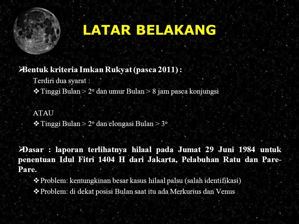 LATAR BELAKANG Bentuk kriteria Imkan Rukyat (pasca 2011) :