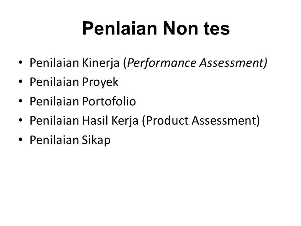 Penlaian Non tes Penilaian Kinerja (Performance Assessment)