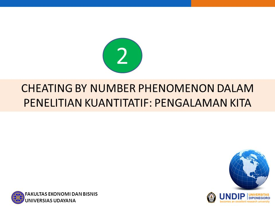 2 CHEATING BY NUMBER PHENOMENON DALAM PENELITIAN KUANTITATIF: PENGALAMAN KITA