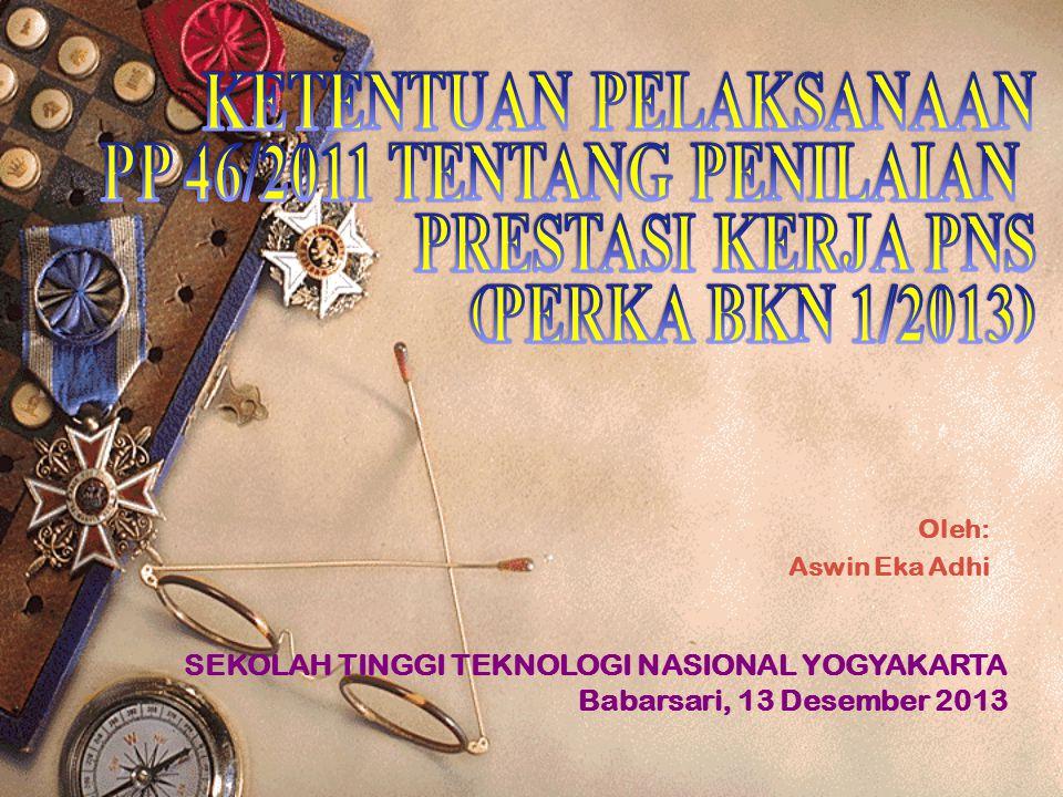 KETENTUAN PELAKSANAAN PP 46/2011 TENTANG PENILAIAN PRESTASI KERJA PNS