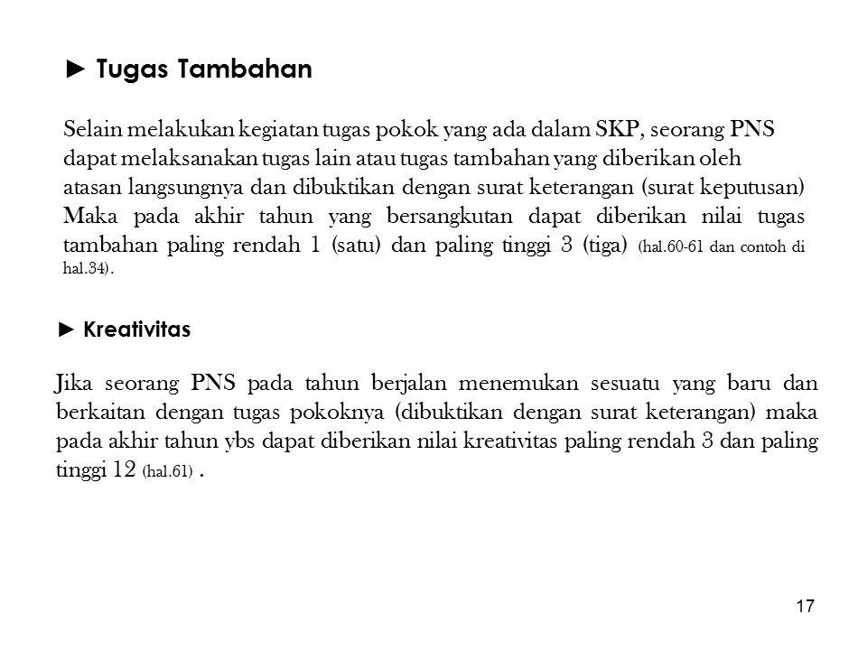 ► Tugas Tambahan Selain melakukan kegiatan tugas pokok yang ada dalam SKP, seorang PNS.