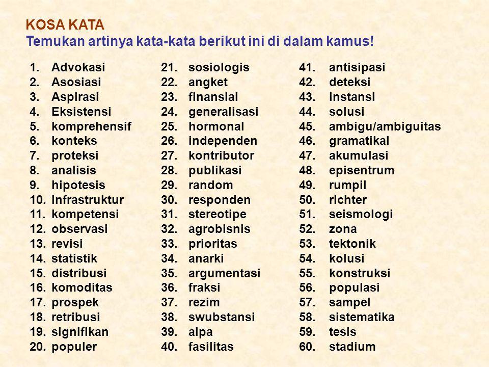 KOSA KATA Temukan artinya kata-kata berikut ini di dalam kamus!