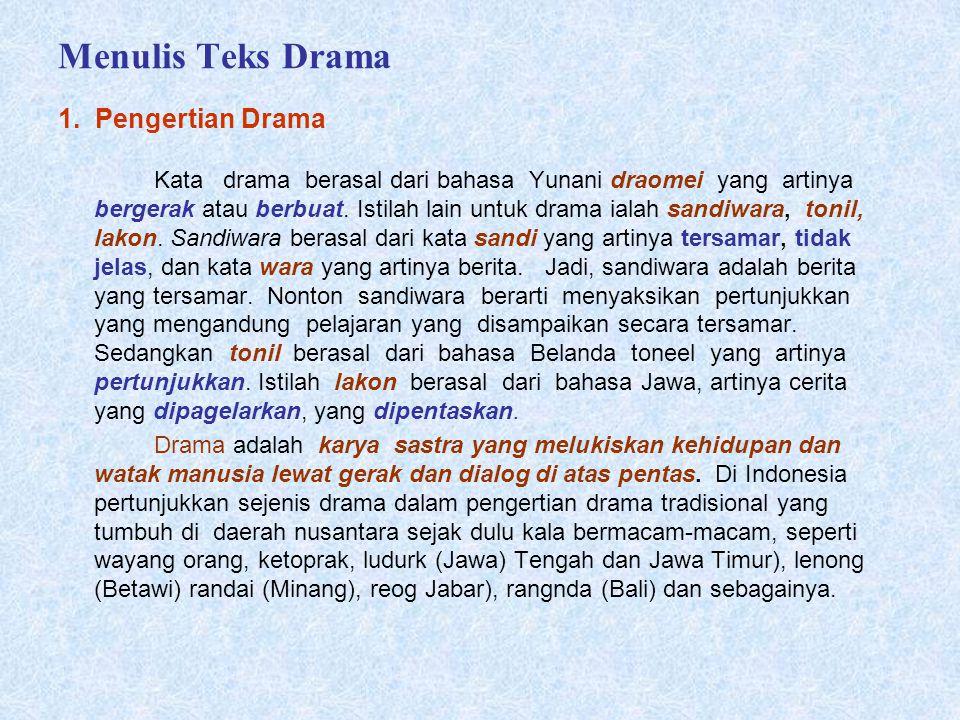 Menulis Teks Drama 1. Pengertian Drama