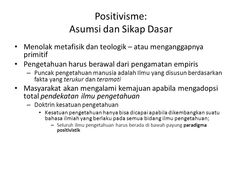 Positivisme: Asumsi dan Sikap Dasar