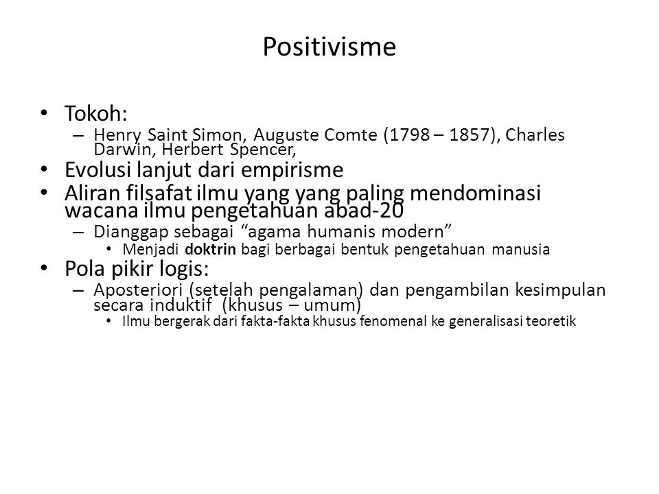 Positivisme Tokoh: Evolusi lanjut dari empirisme