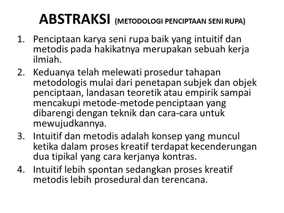 ABSTRAKSI (METODOLOGI PENCIPTAAN SENI RUPA)