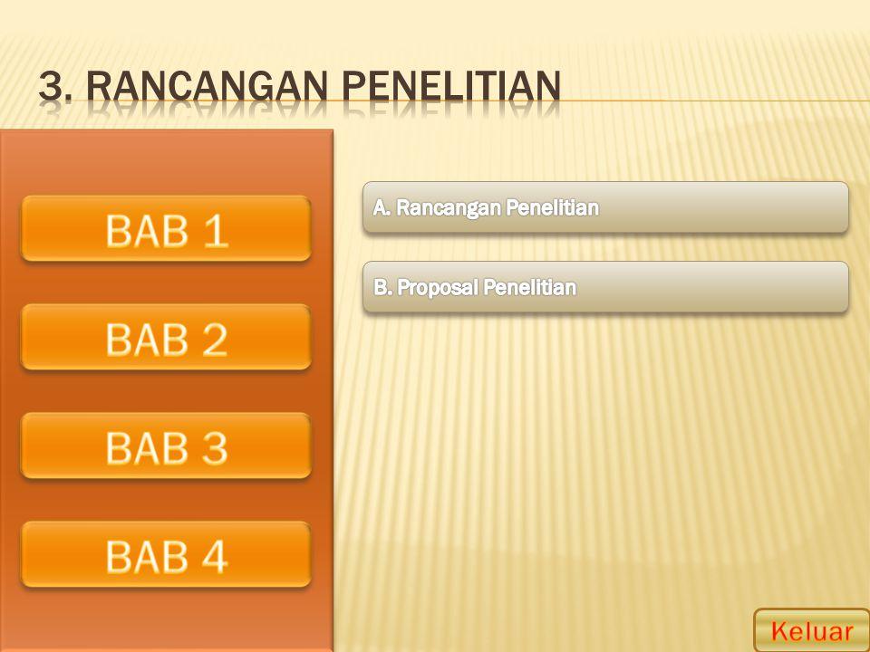 BAB 1 BAB 2 BAB 3 BAB 4 3. Rancangan penelitian Keluar