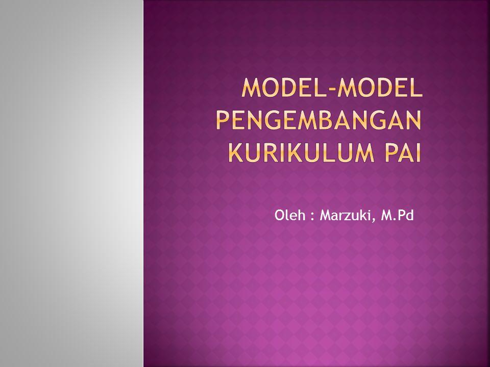 MODEL-MODEL PENGEMBANGAN KURIKULUM PAI