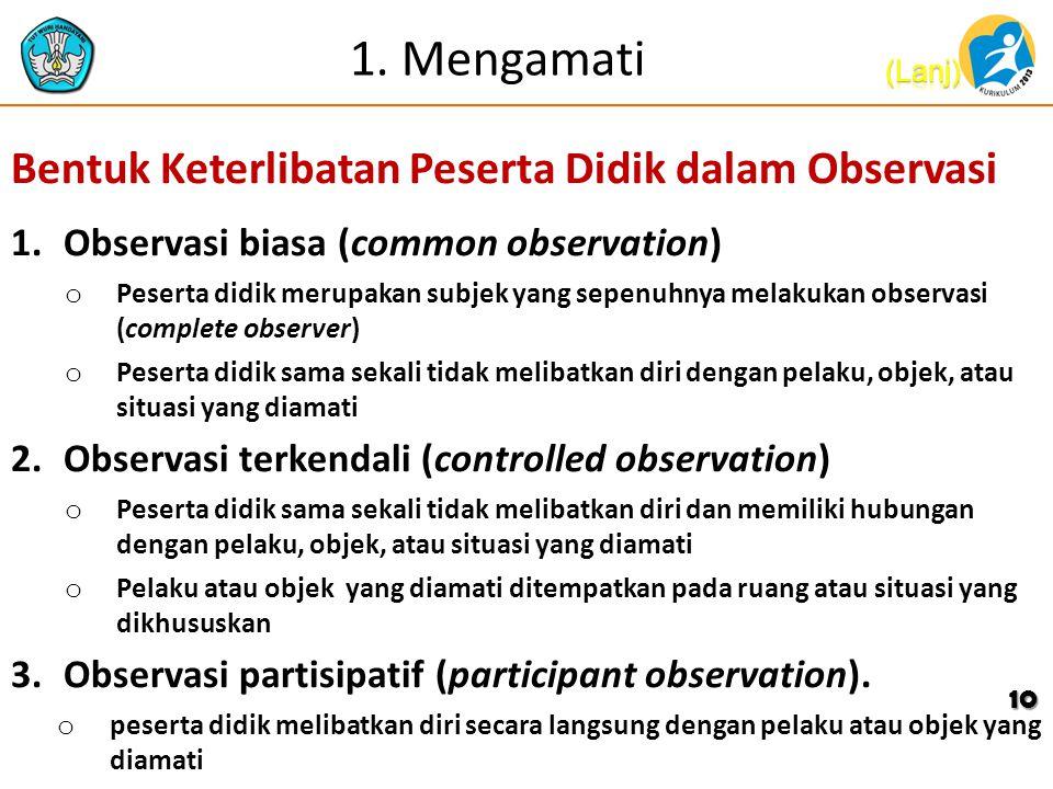 1. Mengamati Bentuk Keterlibatan Peserta Didik dalam Observasi