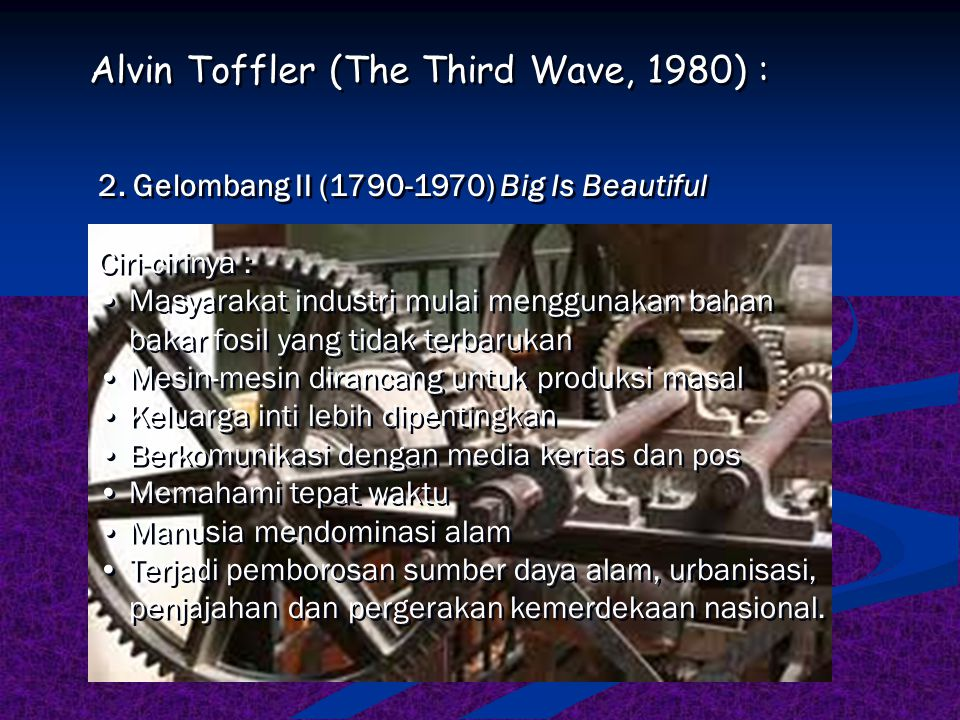 Alvin Toffler (The Third Wave, 1980) :