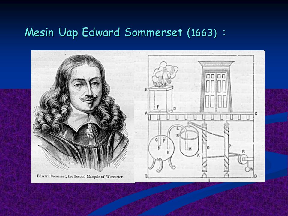 Mesin Uap Edward Sommerset (1663) :